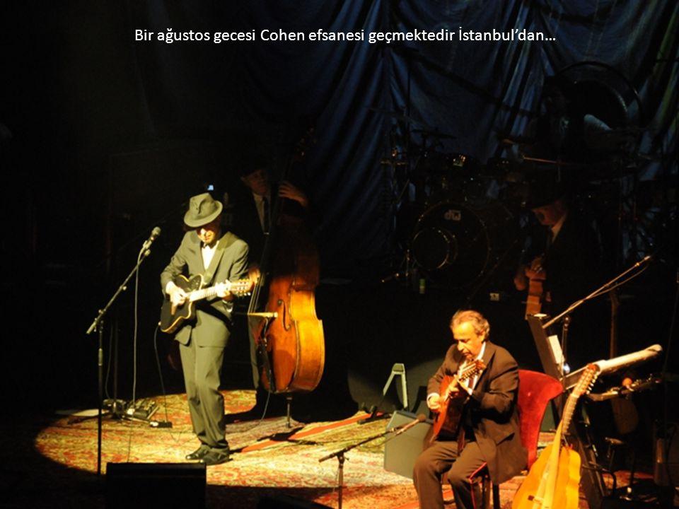 Bir ağustos gecesi Cohen efsanesi geçmektedir İstanbul'dan…