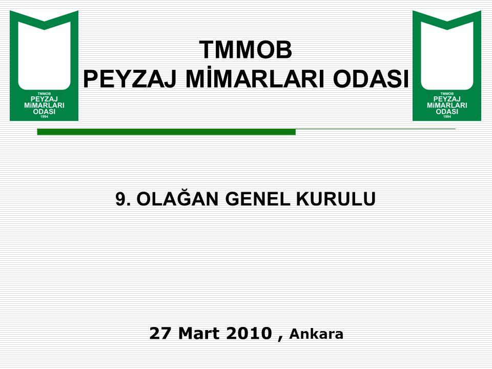 TMMOB PEYZAJ MİMARLARI ODASI 9. OLAĞAN GENEL KURULU 27 Mart 2010, Ankara