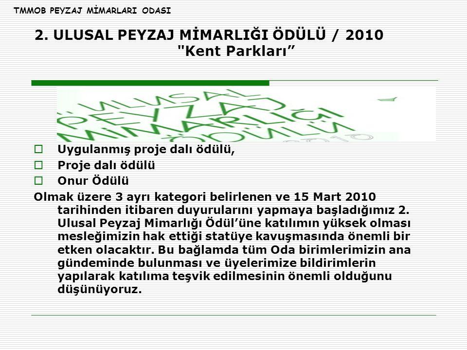 2. ULUSAL PEYZAJ MİMARLIĞI ÖDÜLÜ / 2010