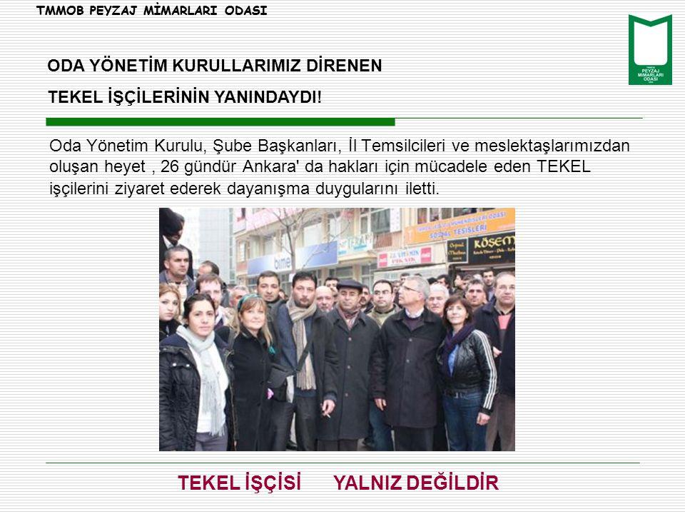 Oda Yönetim Kurulu, Şube Başkanları, İl Temsilcileri ve meslektaşlarımızdan oluşan heyet, 26 gündür Ankara da hakları için mücadele eden TEKEL işçilerini ziyaret ederek dayanışma duygularını iletti.
