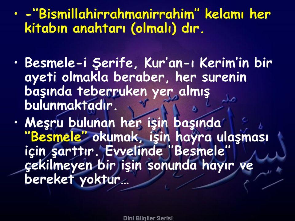 Dini Bilgiler Serisi •Ömer R.a.Nil nehrine yazdığı fermanda Besmele ile: Ey Nil.