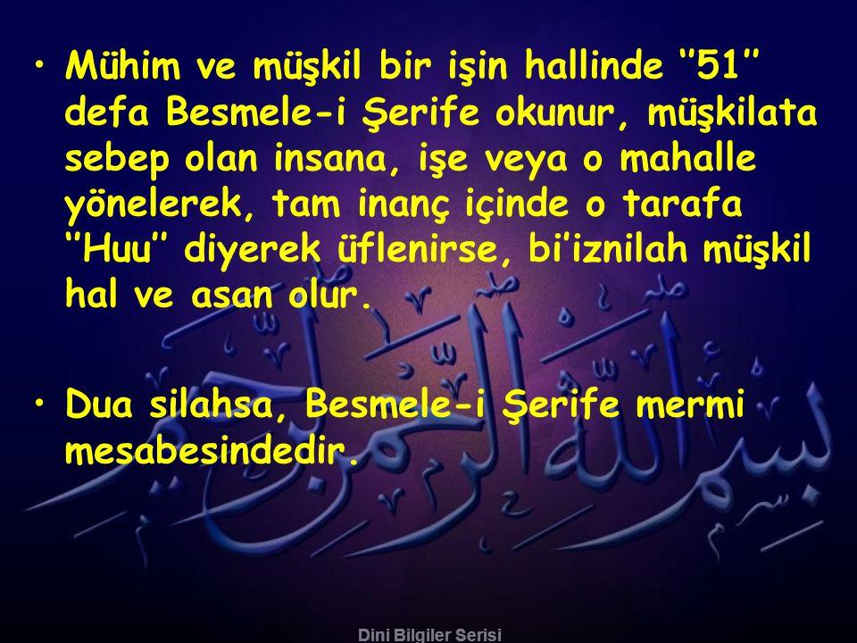 Dini Bilgiler Serisi •Hz. Osman R.A. Rasulullaha'a şiddetli ağrısı olduğunu arz etti. Rasulullah S.A..V Efendimiz: •— Elini ağrıyan yere koy, Bismilla