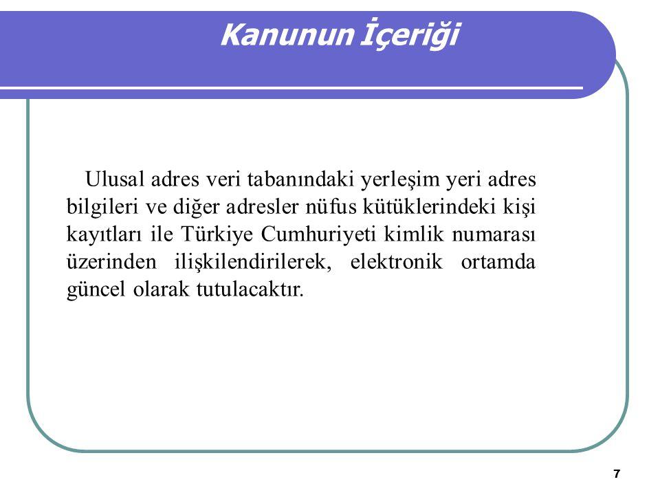 7  Ulusal adres veri tabanındaki yerleşim yeri adres bilgileri ve diğer adresler nüfus kütüklerindeki kişi kayıtları ile Türkiye Cumhuriyeti kimlik numarası üzerinden ilişkilendirilerek, elektronik ortamda güncel olarak tutulacaktır.