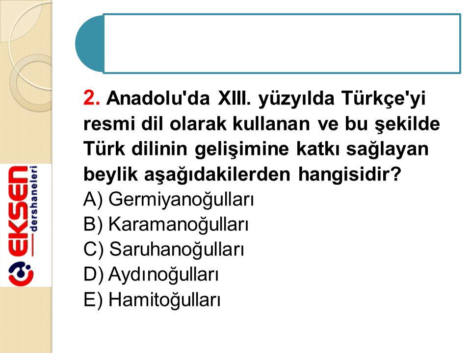 3.Osmanlı Devleti nde görülen, I. Islahat Fermanı nın ilan edilmesi, II.