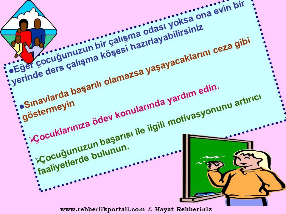 www.rehberlikportali.com © Hayat Rehberiniz o o Çocuğunuzun başarılı davranışlarını ödüllendirin. osen kötüsün, o iyi o Çocuğunuzu arkadaşları ve kard