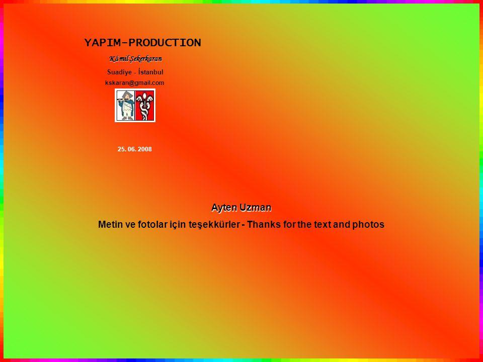 YAPIM-PRODUCTION Kâmil Şekerkaran Suadiye - İstanbul kskaran@gmail.com 25.