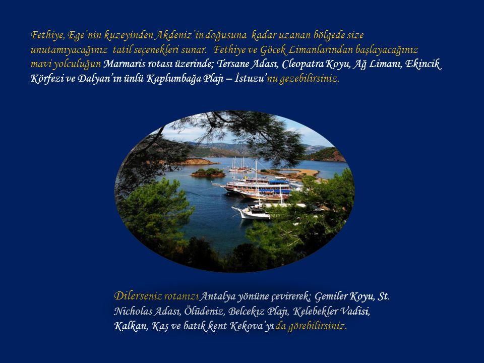 Fethiye, Ege'nin kuzeyinden Akdeniz'in doğusuna kadar uzanan bölgede size unutamıyacağınız tatil seçenekleri sunar.