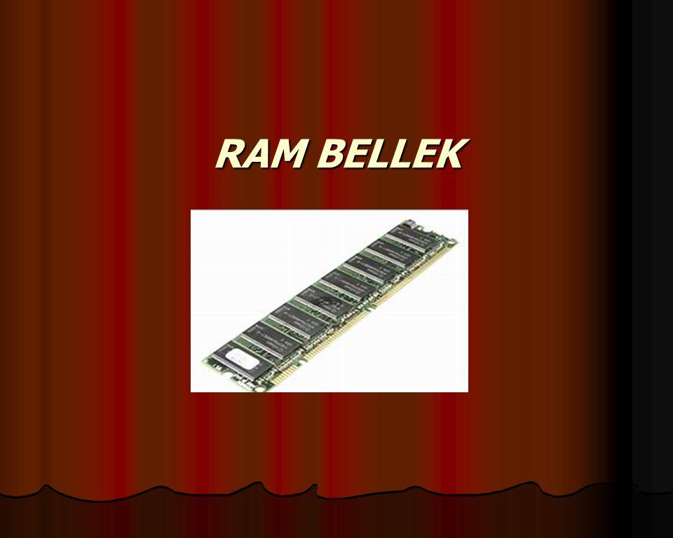( Random Access Memory – Rasgele Erişimli Bellek): ( Random Access Memory – Rasgele Erişimli Bellek): Çalışma şekli açısından oku/yaz belleği olarak da adlandırılır.