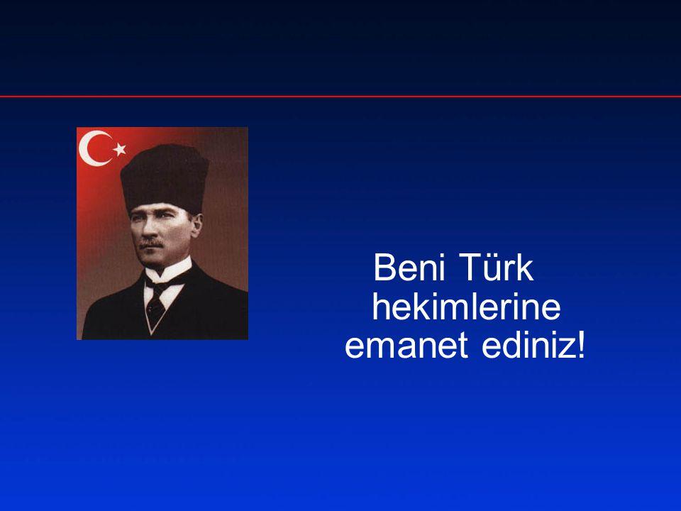 Beni Türk hekimlerine emanet ediniz!