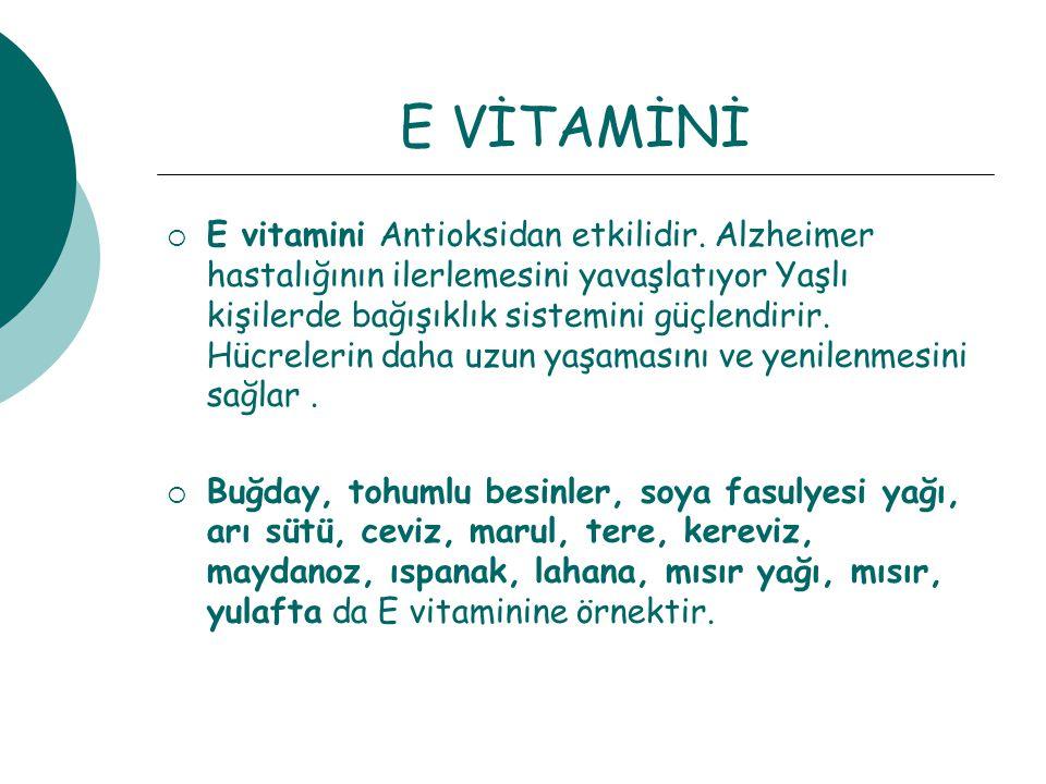 E VİTAMİNİ  E vitamini Antioksidan etkilidir.