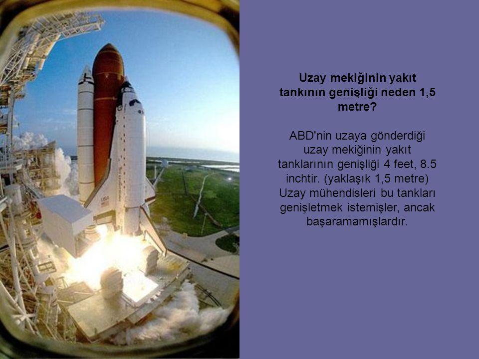 Uzay mekiğinin yakıt tankının genişliği neden 1,5 metre.