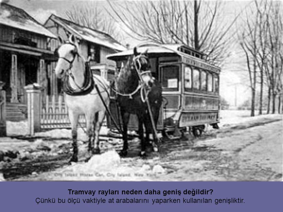 Tramvay rayları neden daha geniş değildir.