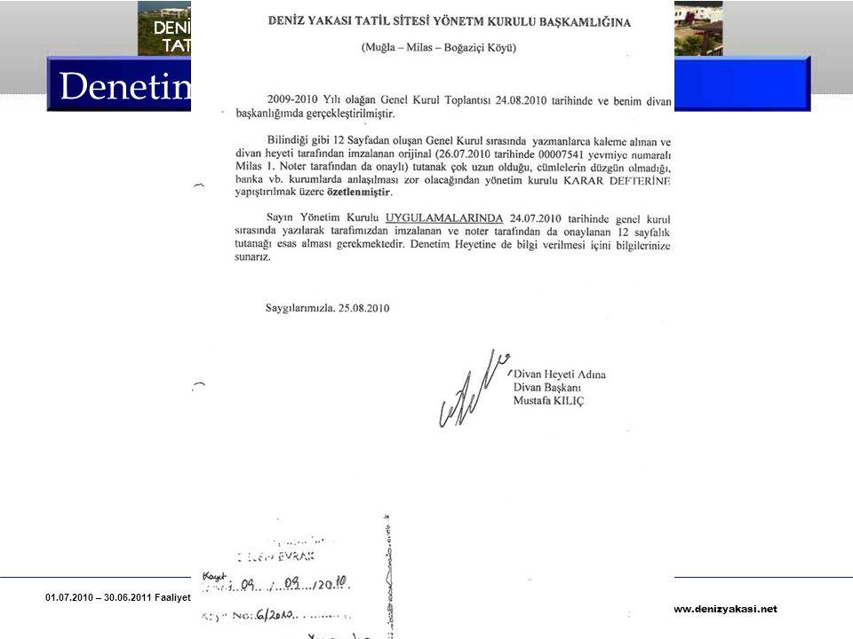 01.07.2010 – 30.06.2011 Faaliyet Yılı, Deniz Yakası Tatil Sitesi Denetim Kurulu Raporu Özeti Sayfa 11 www.denizyakasi.net Denetim Kurulu Raporu – Şerh