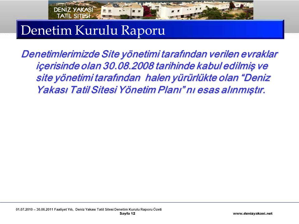 01.07.2010 – 30.06.2011 Faaliyet Yılı, Deniz Yakası Tatil Sitesi Denetim Kurulu Raporu Özeti Sayfa 12 www.denizyakasi.net Denetim Kurulu Raporu Deneti