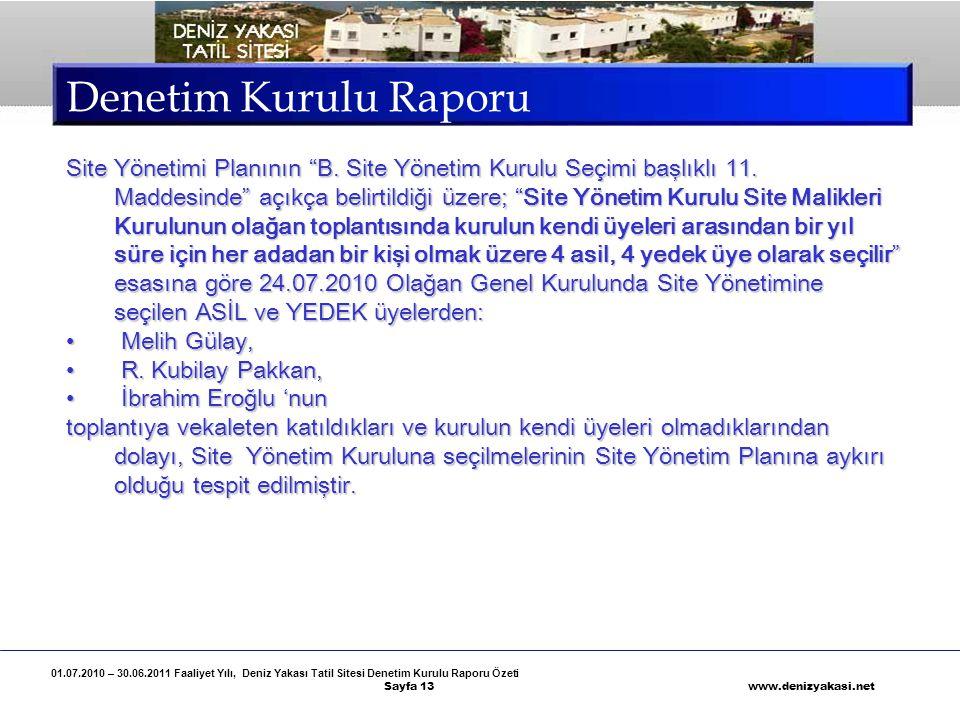 01.07.2010 – 30.06.2011 Faaliyet Yılı, Deniz Yakası Tatil Sitesi Denetim Kurulu Raporu Özeti Sayfa 13 www.denizyakasi.net Denetim Kurulu Raporu Site Y