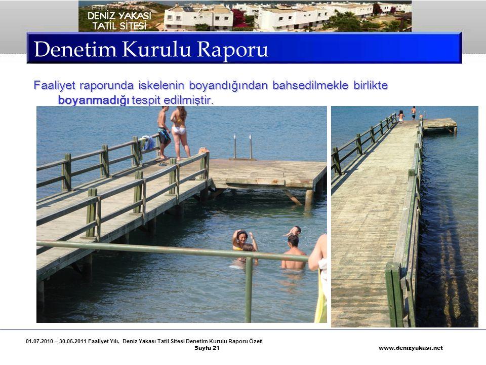 01.07.2010 – 30.06.2011 Faaliyet Yılı, Deniz Yakası Tatil Sitesi Denetim Kurulu Raporu Özeti Sayfa 21 www.denizyakasi.net Denetim Kurulu Raporu Faaliy