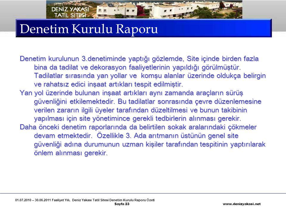 01.07.2010 – 30.06.2011 Faaliyet Yılı, Deniz Yakası Tatil Sitesi Denetim Kurulu Raporu Özeti Sayfa 23 www.denizyakasi.net Denetim Kurulu Raporu Deneti