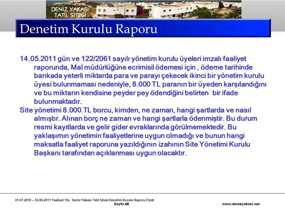 01.07.2010 – 30.06.2011 Faaliyet Yılı, Deniz Yakası Tatil Sitesi Denetim Kurulu Raporu Özeti Sayfa 48 www.denizyakasi.net Denetim Kurulu Raporu 14.05.