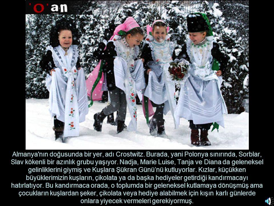 Almanya'nın doğusunda bir yer, adı Crostwitz. Burada, yani Polonya sınırında, Sorblar, Slav kökenli bir azınlık grubu yaşıyor. Nadja, Marie Luise, Tan