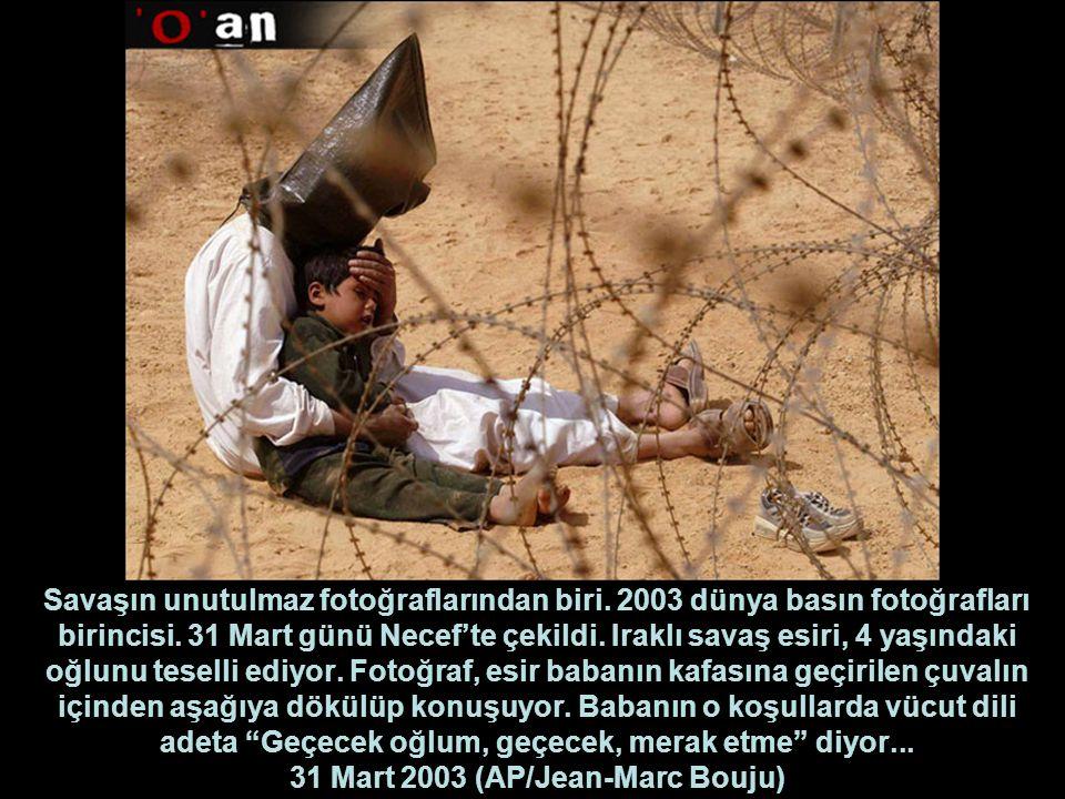 Savaşın unutulmaz fotoğraflarından biri.2003 dünya basın fotoğrafları birincisi.