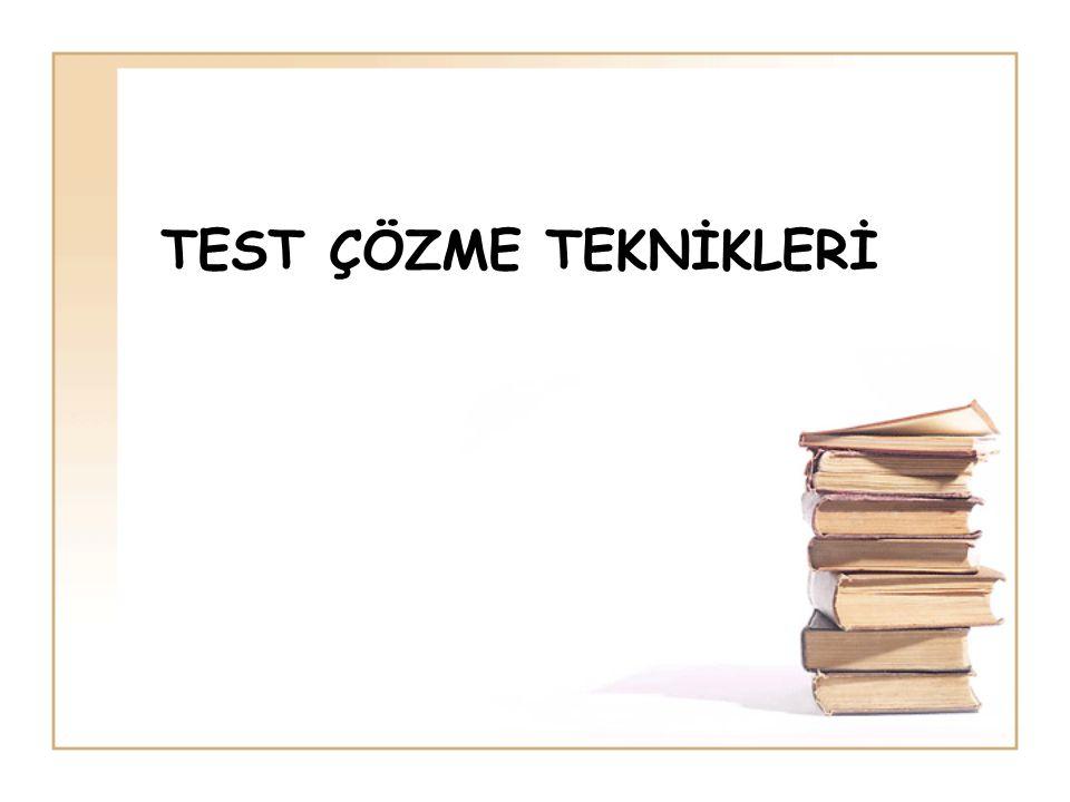 Test çözmede üç unsur önemlidir. •BİLGİ •YORUM •HIZ