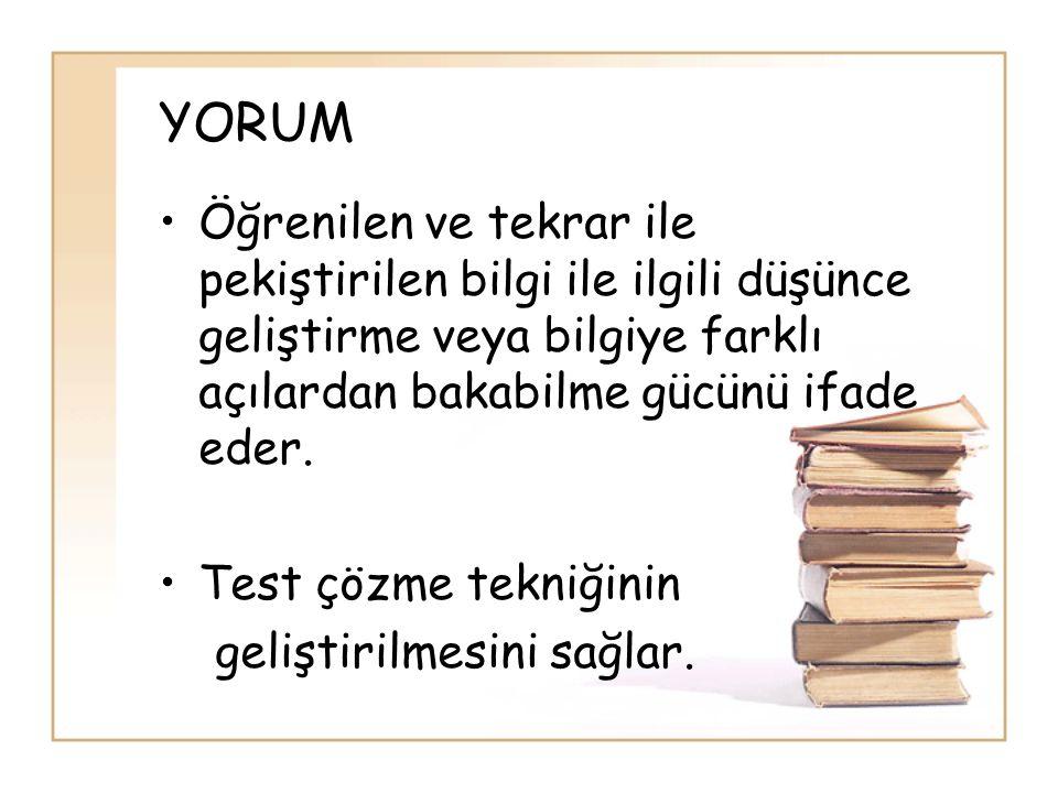 HIZ •Kazanılan bilgiye ve elde edilen yorum gücüne ait problemlerin zaman kısıtlaması içinde çözülmesidir.
