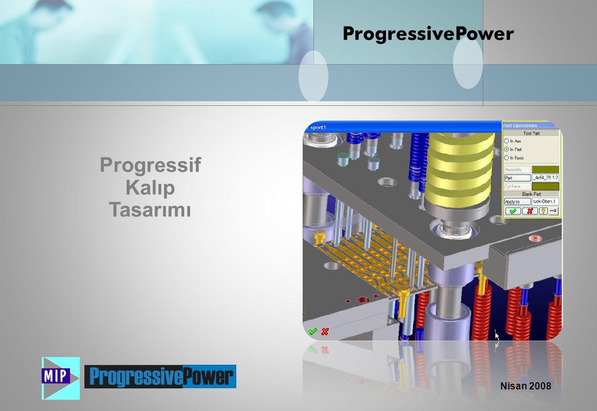 Nisan 2008 Progressif Kalıp Tasarımı ProgressivePower