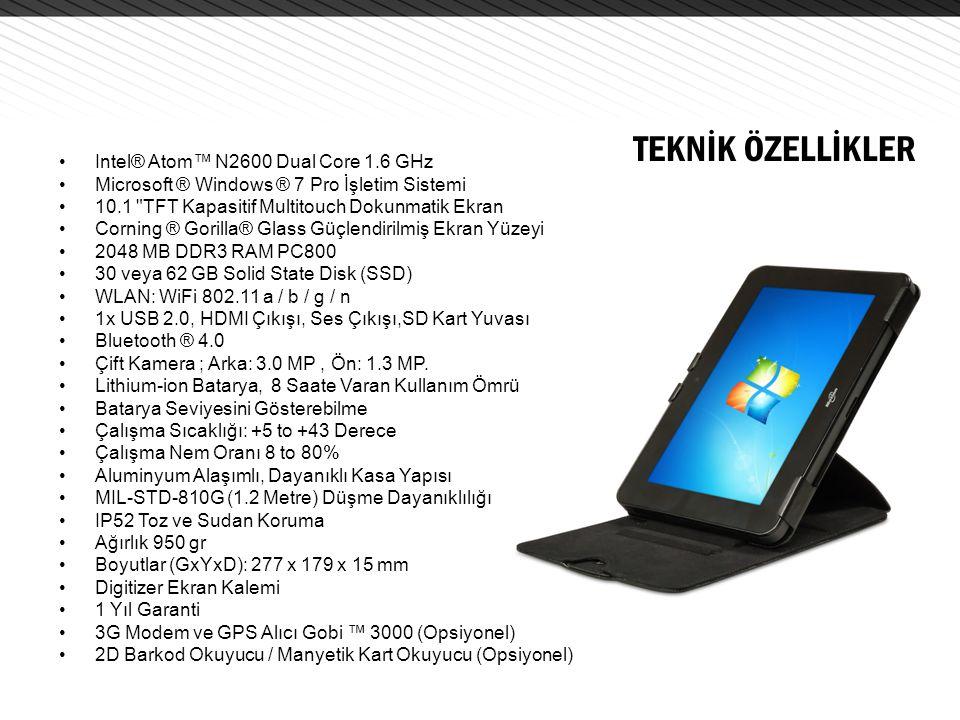 •Intel® Atom™ N2600 Dual Core 1.6 GHz •Microsoft ® Windows ® 7 Pro İşletim Sistemi •10.1 TFT Kapasitif Multitouch Dokunmatik Ekran •Corning ® Gorilla® Glass Güçlendirilmiş Ekran Yüzeyi •2048 MB DDR3 RAM PC800 •30 veya 62 GB Solid State Disk (SSD) •WLAN: WiFi 802.11 a / b / g / n •1x USB 2.0, HDMI Çıkışı, Ses Çıkışı,SD Kart Yuvası •Bluetooth ® 4.0 •Çift Kamera ; Arka: 3.0 MP, Ön: 1.3 MP.