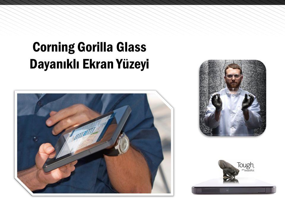 Corning Gorilla Glass Dayanıklı Ekran Yüzeyi