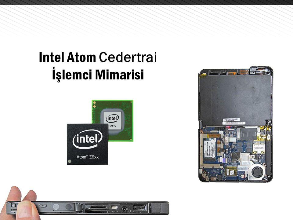 Intel Atom Cedertrai İşlemci Mimarisi