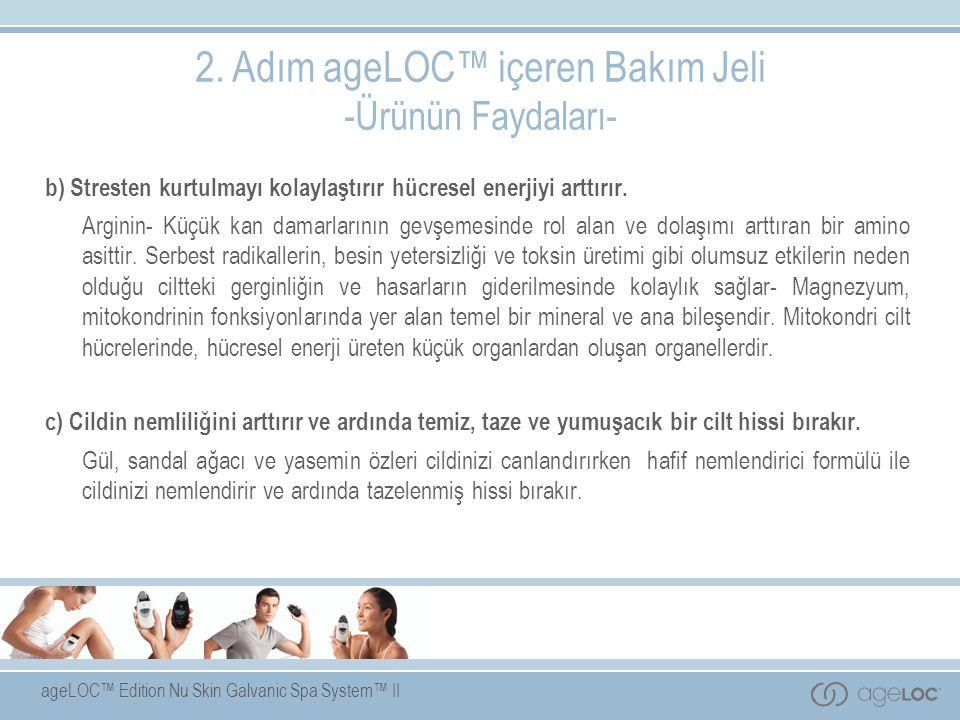 ageLOC™ Edition Nu Skin Galvanic Spa System™ II 2. Adım ageLOC™ içeren Bakım Jeli -Ürünün Faydaları- b) Stresten kurtulmayı kolaylaştırır hücresel ene