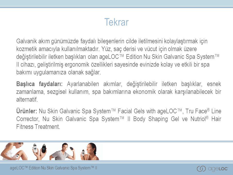 ageLOC™ Edition Nu Skin Galvanic Spa System™ II Tekrar Galvanik akım günümüzde faydalı bileşenlerin cilde iletilmesini kolaylaştırmak için kozmetik am
