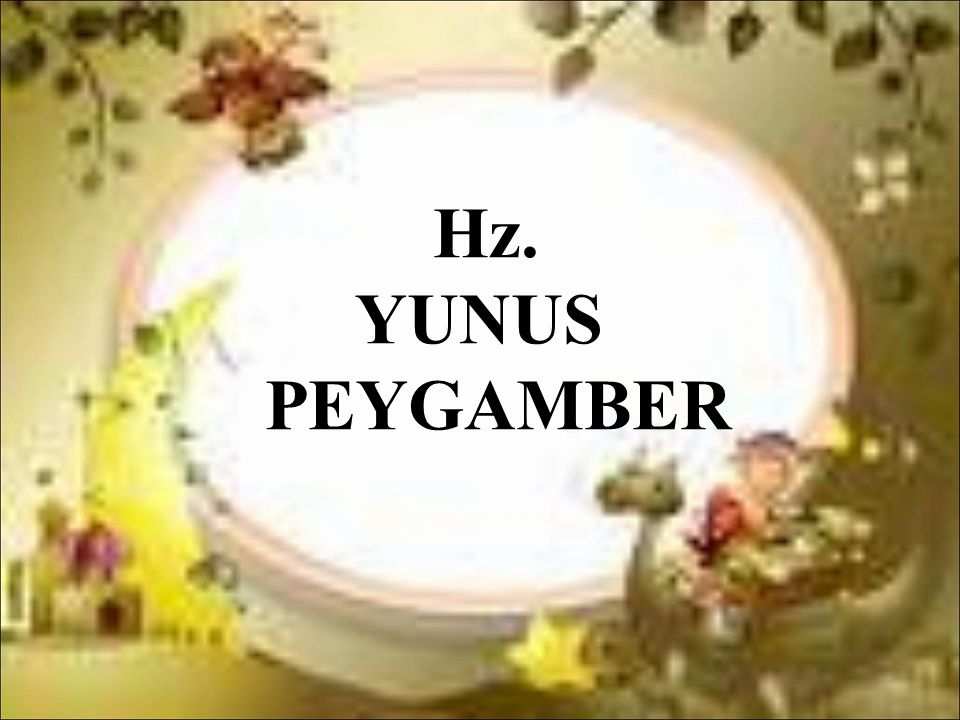 Hz. YUNUS PEYGAMBER