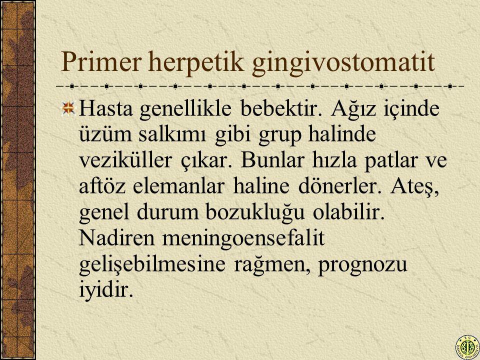 Primer herpes genitalis Hasta genellikle genç erişkin bir kimsedir.