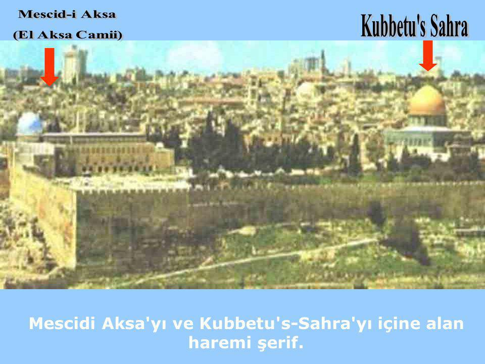 Mescidi Aksa'yı ve Kubbetu's-Sahra'yı içine alan haremi şerif.