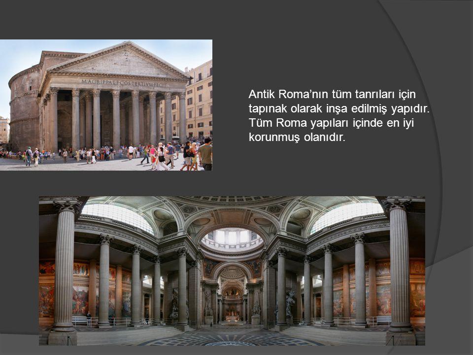 Antik Roma'nın tüm tanrıları için tapınak olarak inşa edilmiş yapıdır.