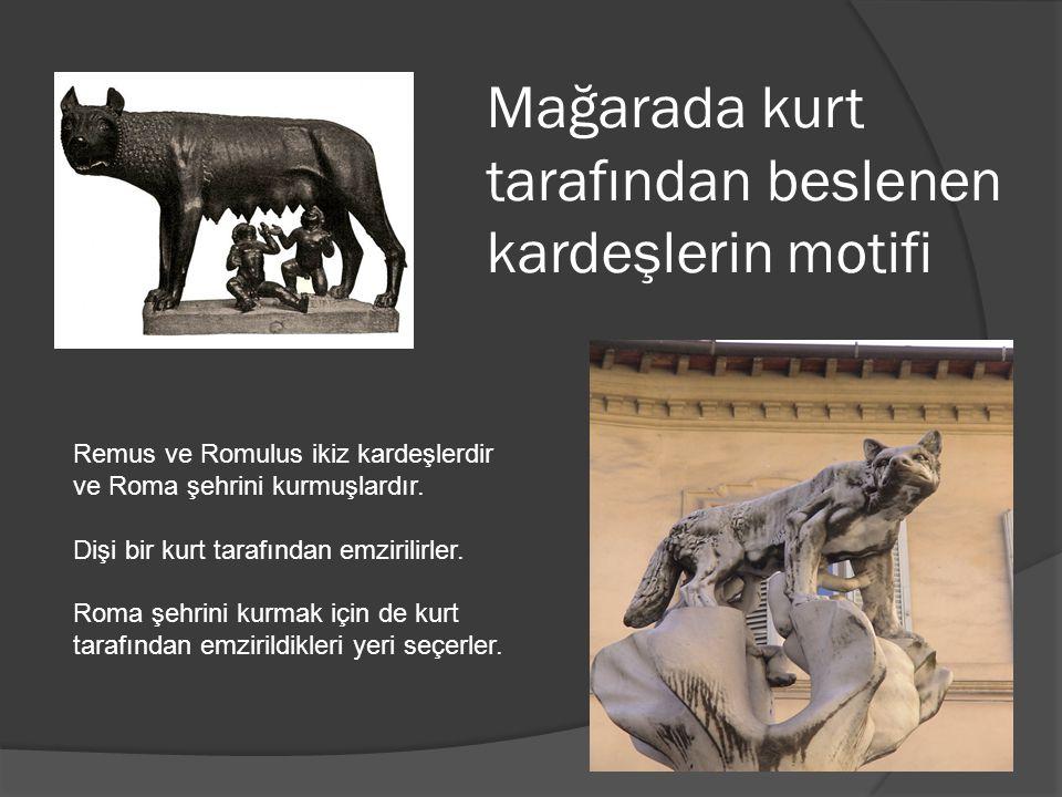 Mağarada kurt tarafından beslenen kardeşlerin motifi Remus ve Romulus ikiz kardeşlerdir ve Roma şehrini kurmuşlardır.