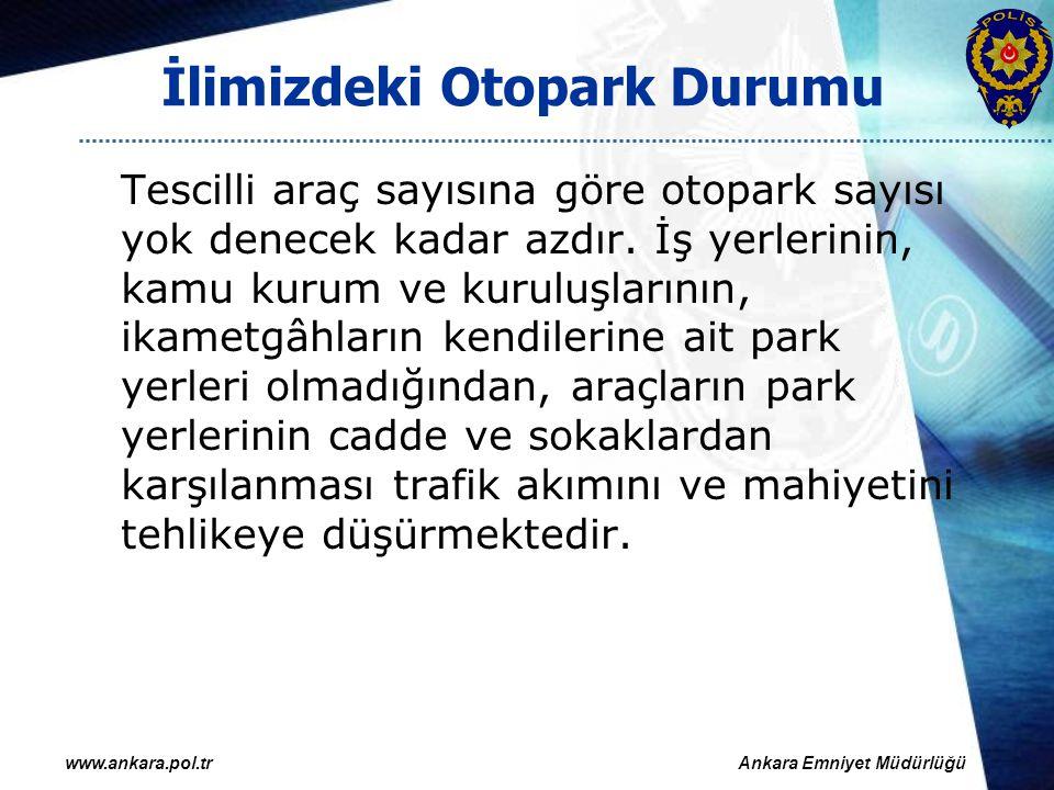 İlimizdeki Otopark Durumu Büyükşehir Belediye Başkanlığı ile yapılan yazışmalarda; Özellikle Bahçelievler, Emek, Kızılay gibi kamu kurum ve kuruluşları, iş yerleri ile 2.