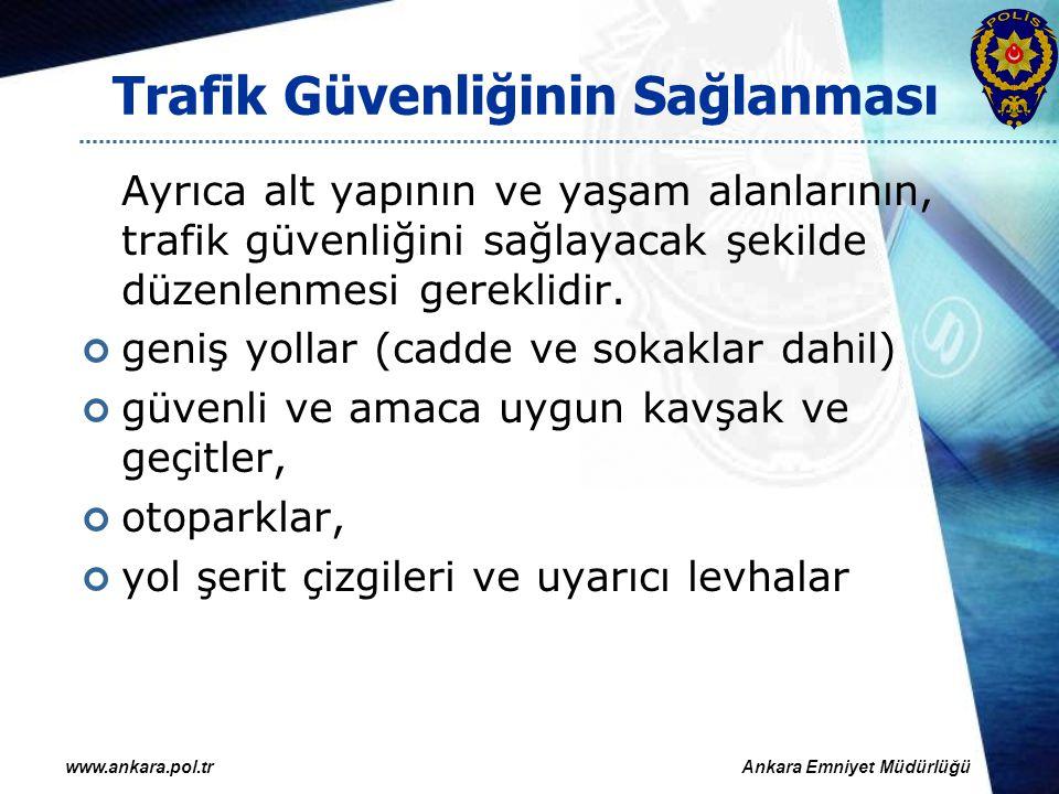 Ankara Kent Merkezi Polis Sorumluluk Bölgesinde Bulunan Cadde Sokaklar SayısıUzunluğu(m) Çevre Yolu10284.359 Devlet Yolu1797.517 Bulvar81150.761 Cadde1.8491.888.187 Sokak19.4564.955.920