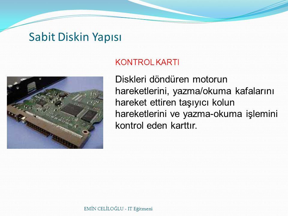 Sabit Diskin Yapısı Diskleri döndüren motorun hareketlerini, yazma/okuma kafalarını hareket ettiren taşıyıcı kolun hareketlerini ve yazma-okuma işlemini kontrol eden karttır.