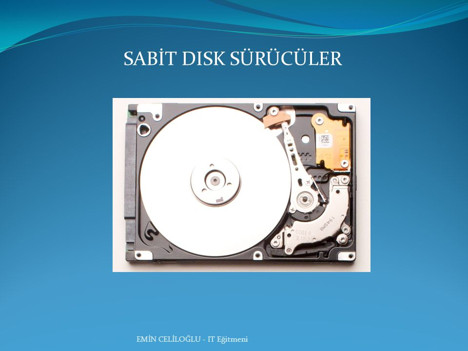 Sabit Disk Çeşitleri Sabit diskler kendilerine erişim sağlanılan teknolojiyle anılırlar.
