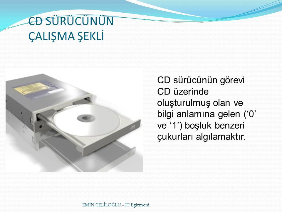 CD SÜRÜCÜNÜN ÇALIŞMA ŞEKLİ CD sürücünün görevi CD üzerinde oluşturulmuş olan ve bilgi anlamına gelen ('0' ve '1') boşluk benzeri çukurları algılamaktır.