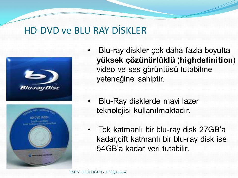 HD-DVD ve BLU RAY DİSKLER • Blu-ray diskler çok daha fazla boyutta yüksek çözünürlüklü (highdefinition) video ve ses görüntüsü tutabilme yeteneğine sahiptir.