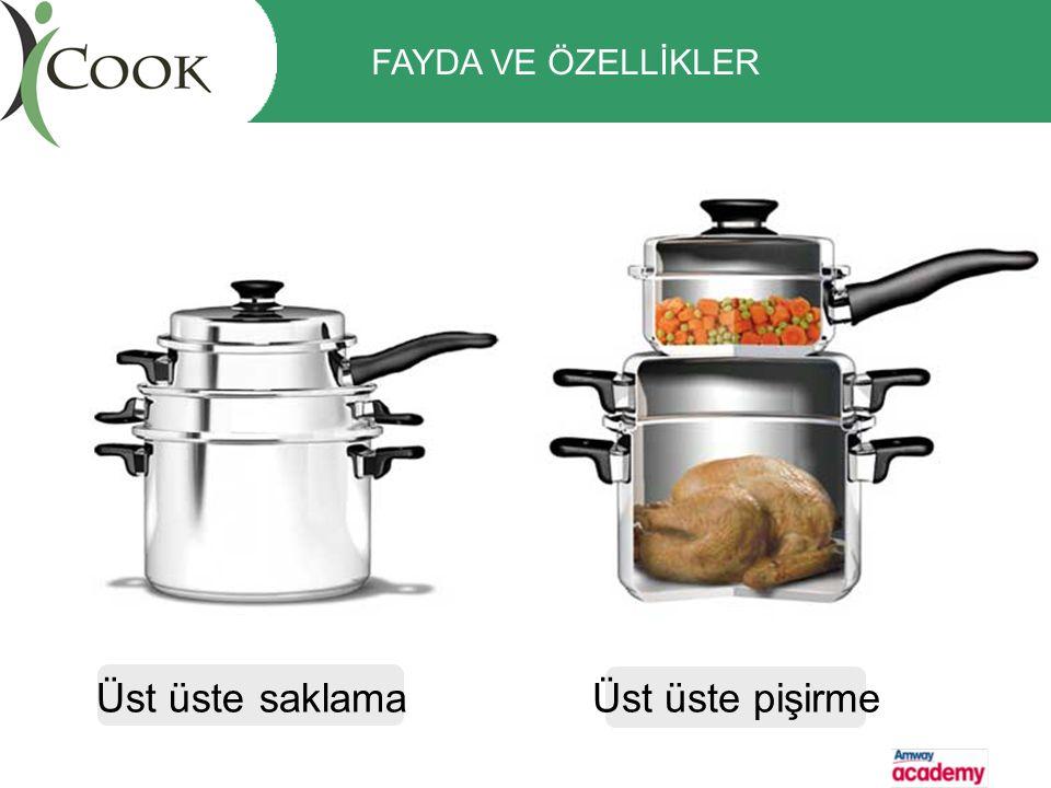 Üst üste pişirme Üst üste saklama FAYDA VE ÖZELLİKLER