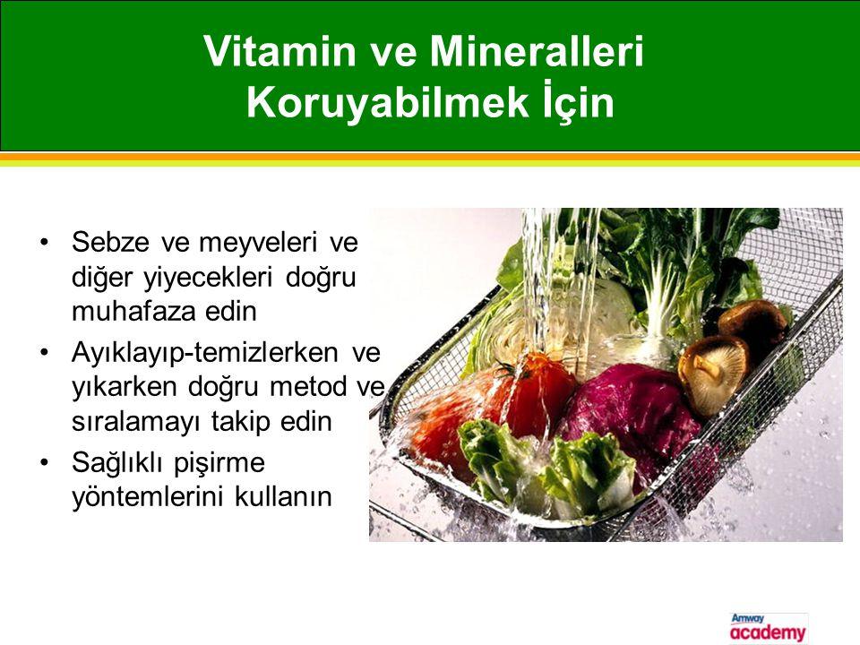 •Sebze ve meyveleri ve diğer yiyecekleri doğru muhafaza edin •Ayıklayıp-temizlerken ve yıkarken doğru metod ve sıralamayı takip edin •Sağlıklı pişirme