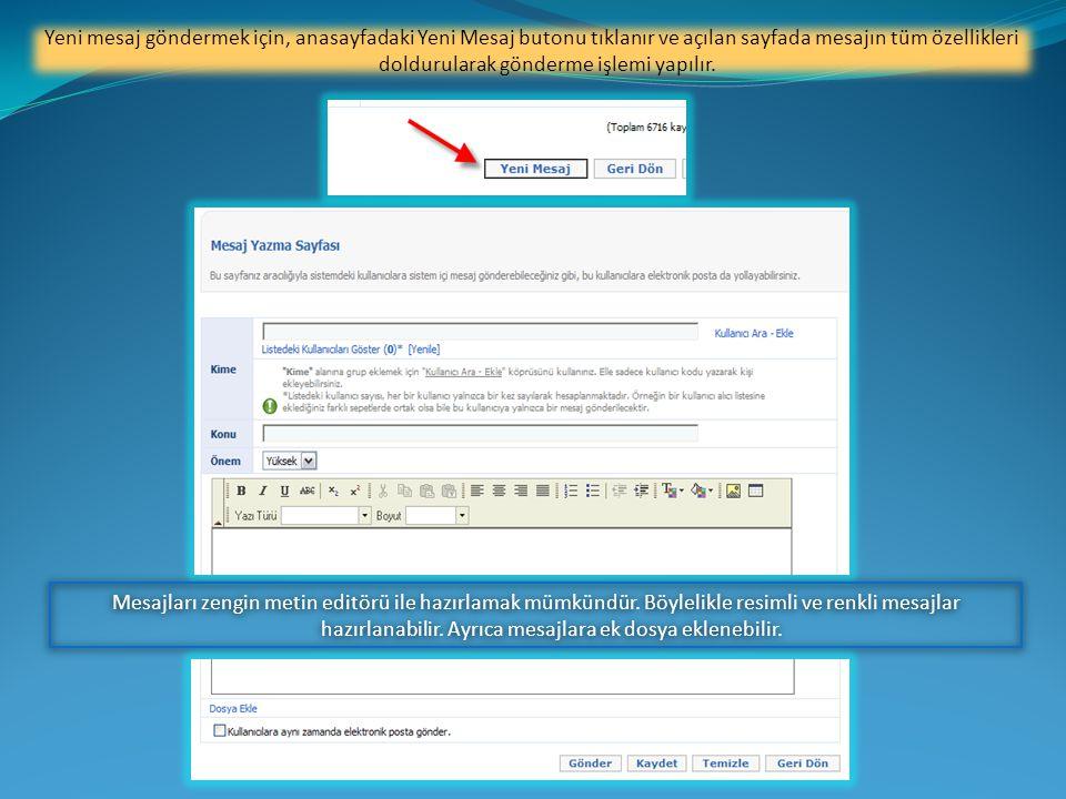 Mesajları zengin metin editörü ile hazırlamak mümkündür.