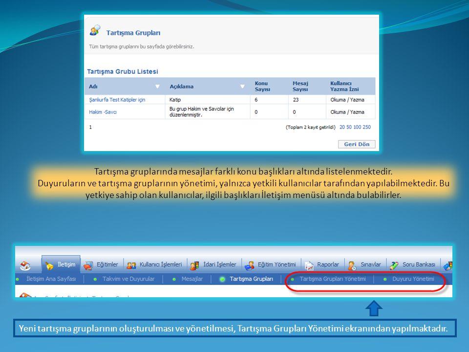 Yeni tartışma gruplarının oluşturulması ve yönetilmesi, Tartışma Grupları Yönetimi ekranından yapılmaktadır.
