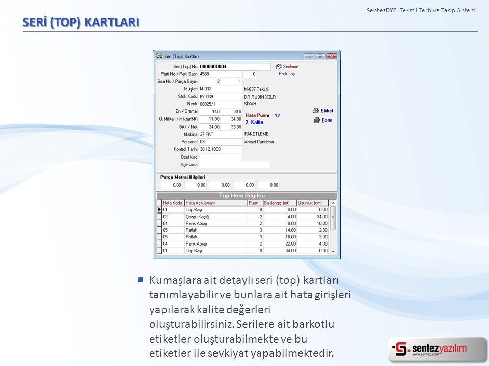 SentezDYE Tekstil Terbiye Takip Sistemi SERİ (TOP) KARTLARI Kumaşlara ait detaylı seri (top) kartları tanımlayabilir ve bunlara ait hata girişleri yap