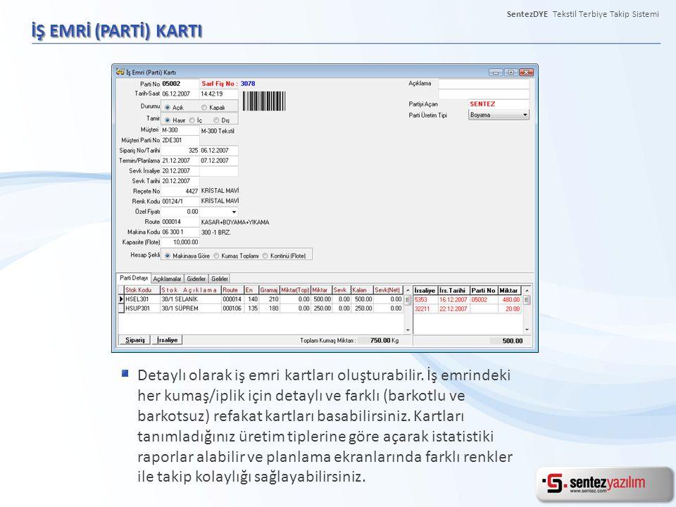 SentezDYE Tekstil Terbiye Takip Sistemi İŞ EMRİ (PARTİ) KARTI Detaylı olarak iş emri kartları oluşturabilir. İş emrindeki her kumaş/iplik için detaylı