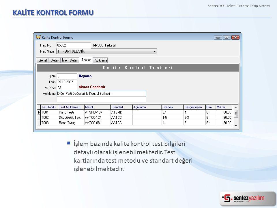 SentezDYE Tekstil Terbiye Takip Sistemi KALİTE KONTROL FORMU İşlem bazında kalite kontrol test bilgileri detaylı olarak işlenebilmektedir. Test kartla